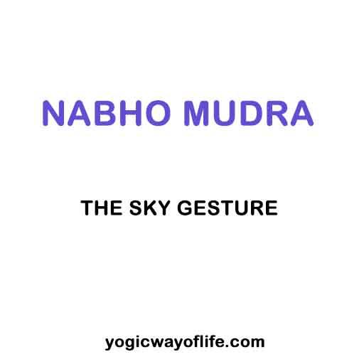 Nabho Mudra - The Sky gesture