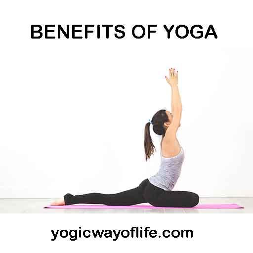 benefits of yoga - Yoga and its benefits
