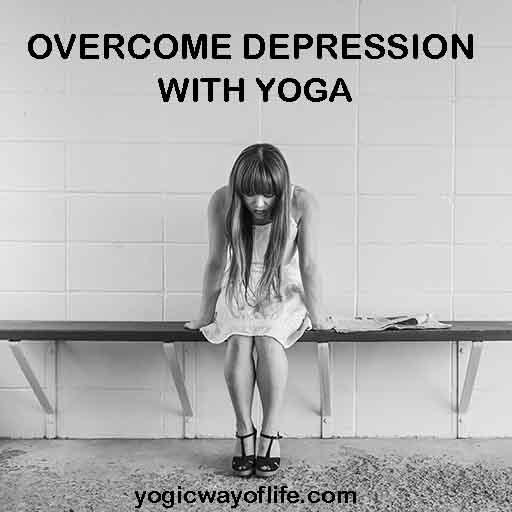 Overcome Depression with Yoga