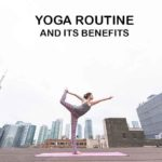 Yoga Routine and its Benefits
